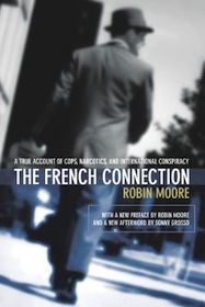 Buy The French Connection: A True Account of Cops, Narcotics, and International Conspiracy
