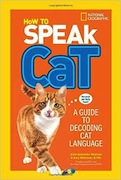Buy How to Speak Cat: A Guide to Decoding Cat Language