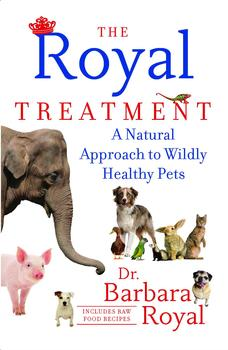 Buy The Royal Treatment: A Natural Approach to Wildly Healthy Pets