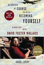 Buy Although Of Course You End Up Becoming Yourself: A Road Trip with David Foster Wallace
