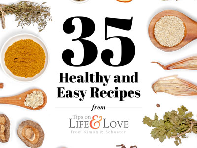 35 Healthy and Easy Recipes: A Free Download! - Tips on Life and Love