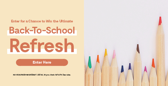 Enter for a Chance to Win the Ultimate Back-to-School Refresh!
