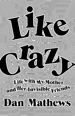 Like Crazy by Dan Mathews book cover